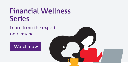 Financial wellness series: learn from the experts, on demand. Watch now