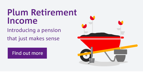 Find out more about Plum Retirement Income. Introducing a pension that just makes sense.